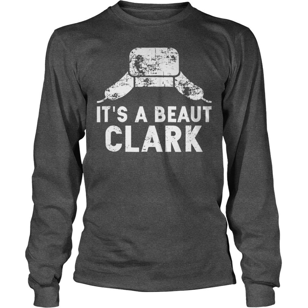 It's a Beaut Clark Shirt unisex longsleeve tee