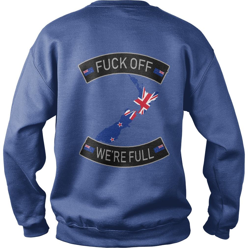 New Zealand flag Fuck off we're full shirt sweat shirt