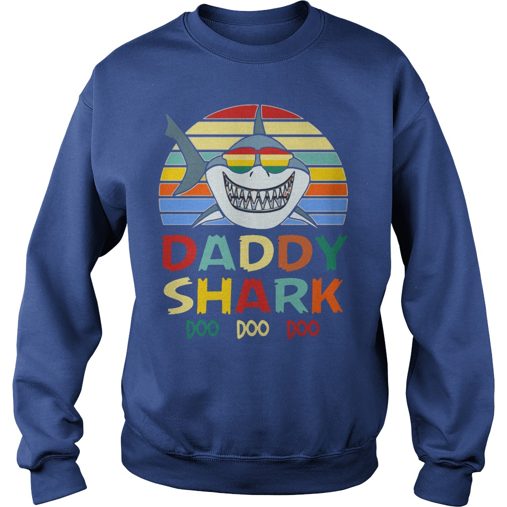 Retro Vintage Daddy Shark Doo Doo Doo shirt sweat shirt