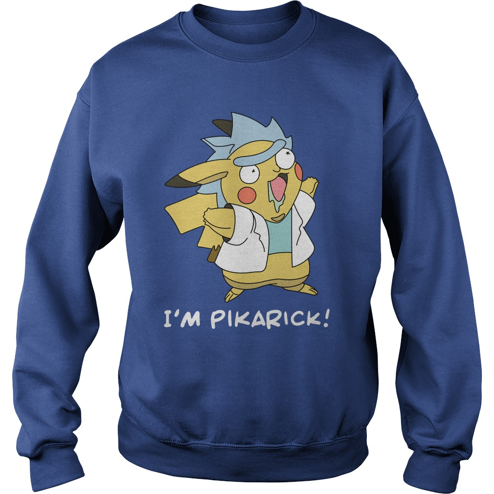 Rick and Morty Fusion Pikachu I'm Pikarick shirt sweat shirt
