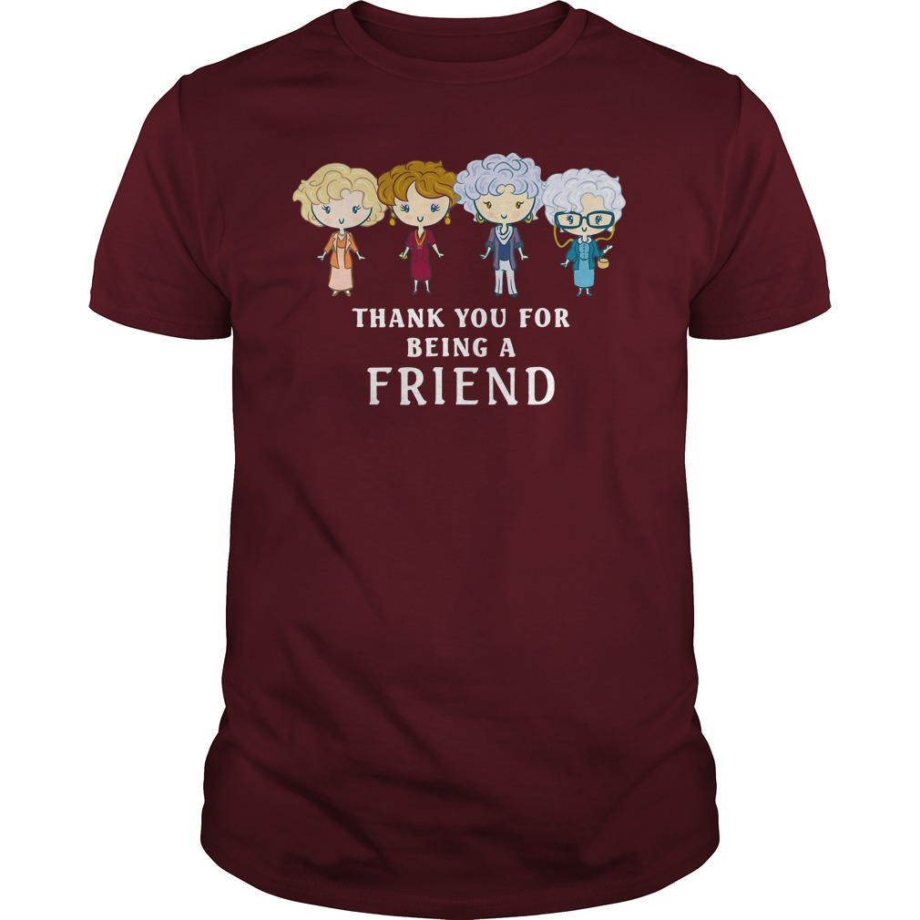 Thank You For Being A Golden Friend Girl shirt guy tee