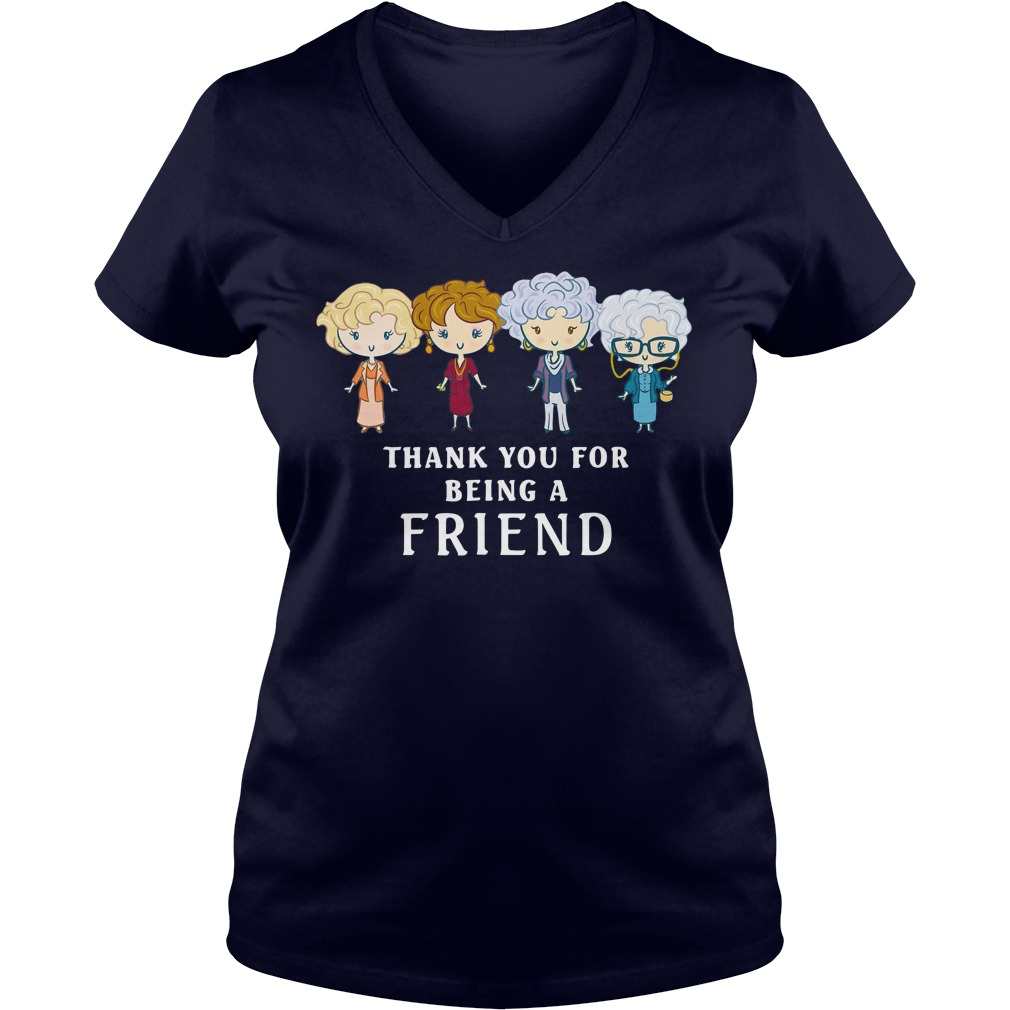 Thank You For Being A Golden Friend Girl shirt lady v-neck