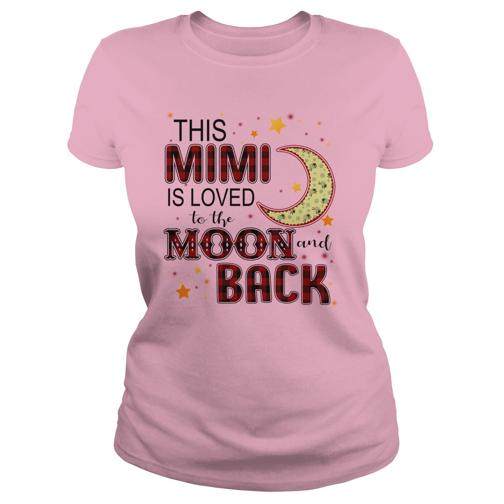 This Mimi is loved to the moon and back shirt lady tee