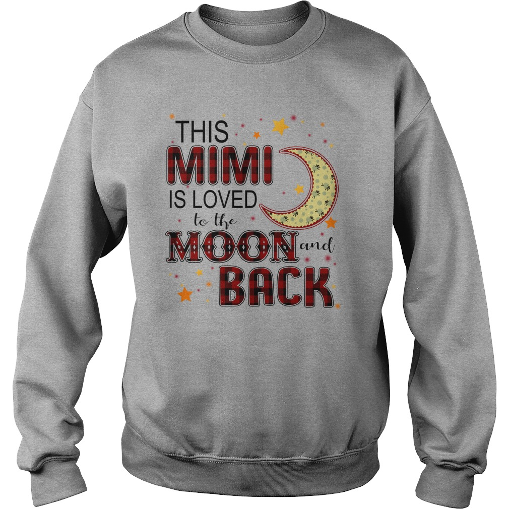 This Mimi is loved to the moon and back shirt sweat shirt