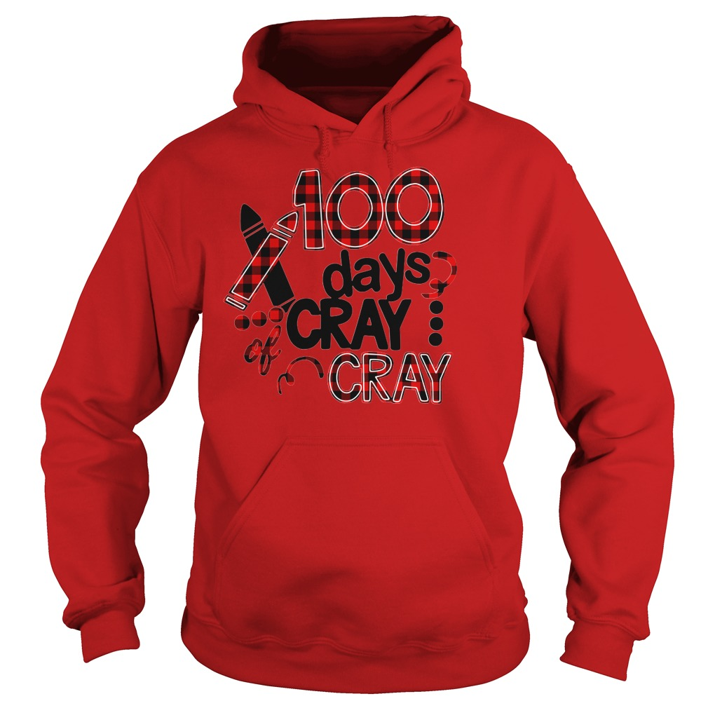 100 days cray cray 100th days school shirt hoodie
