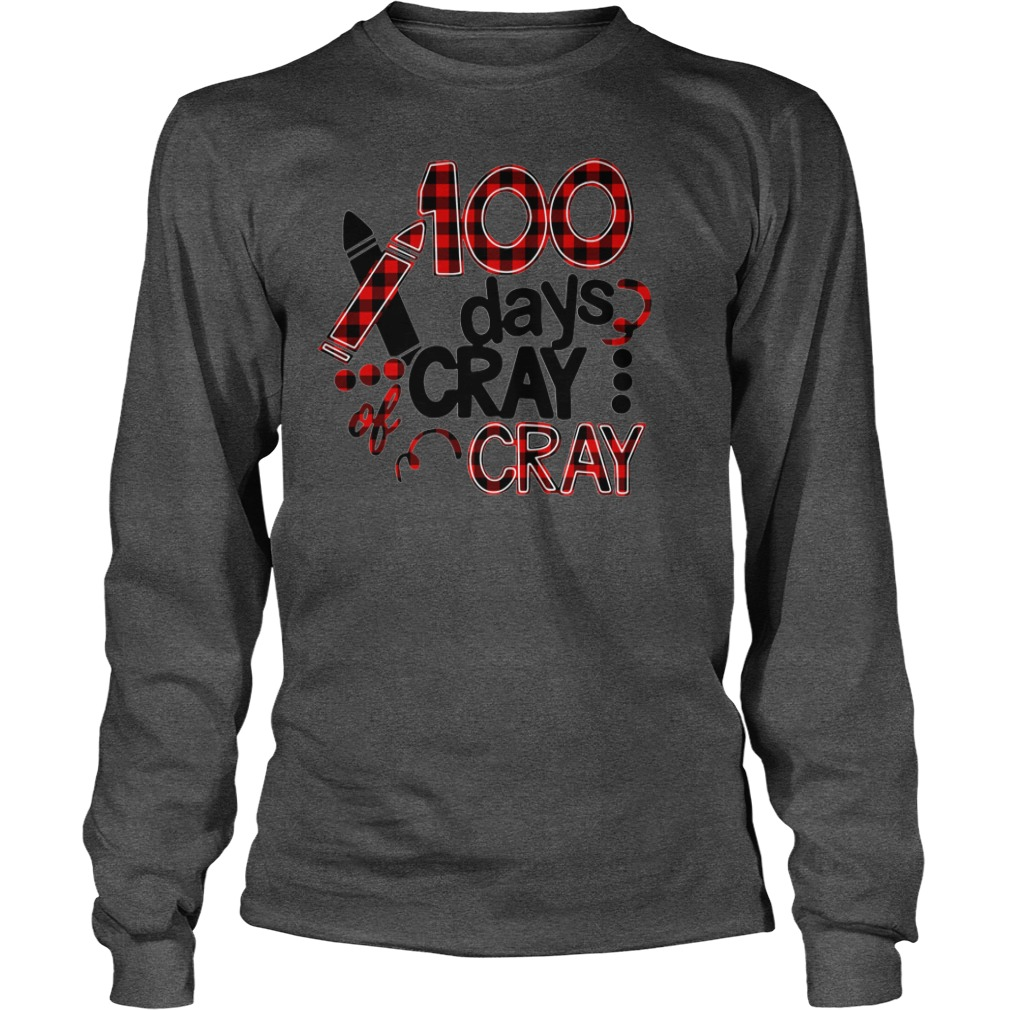 100 days cray cray 100th days school shirt unisex longsleeve tee