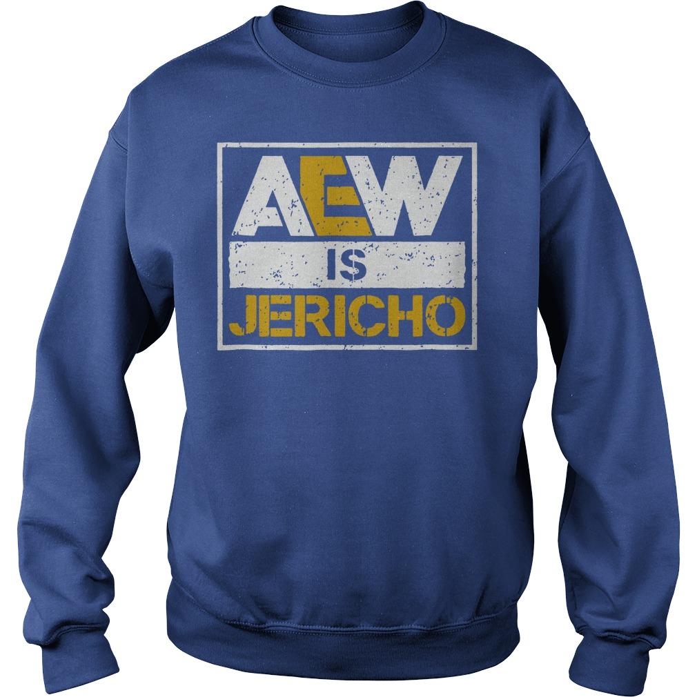 Aew is Jericho shirt sweat shirt