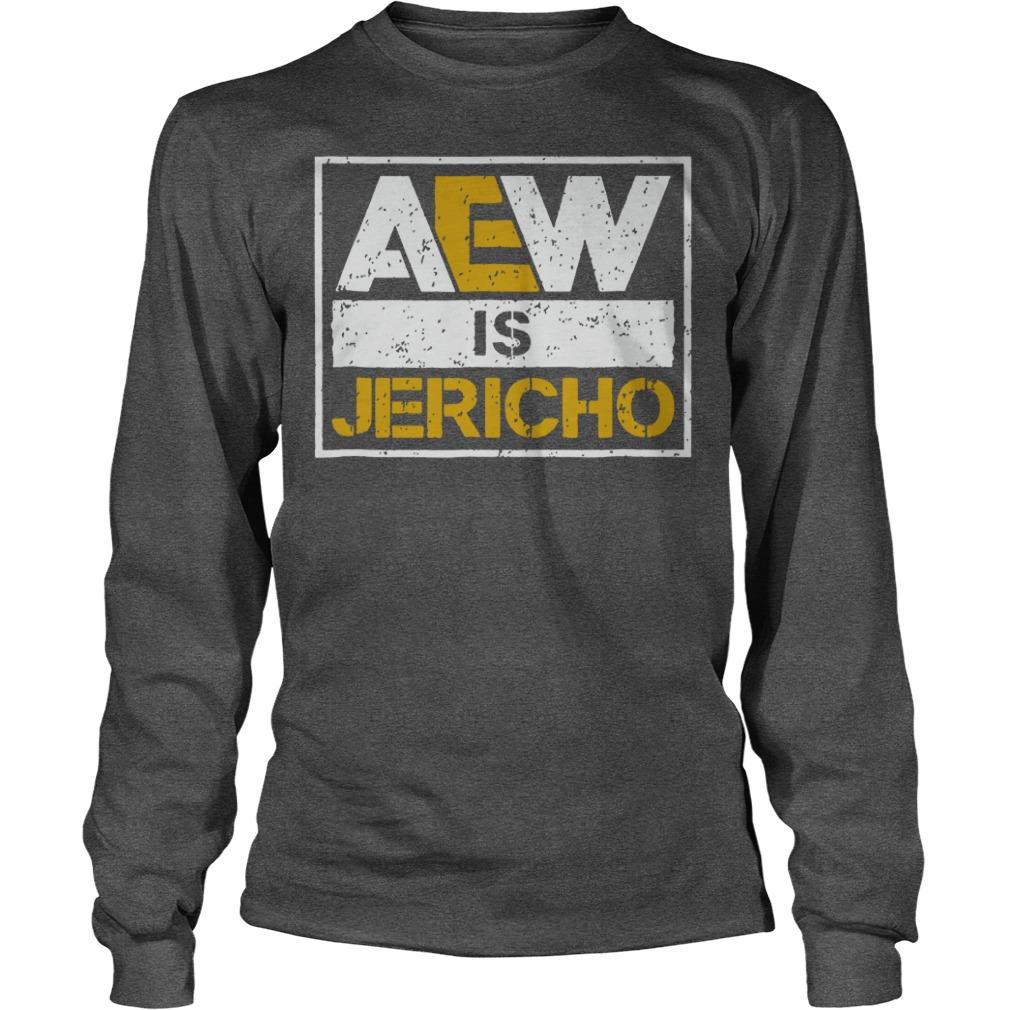 Aew is Jericho shirt unisex longsleeve tee