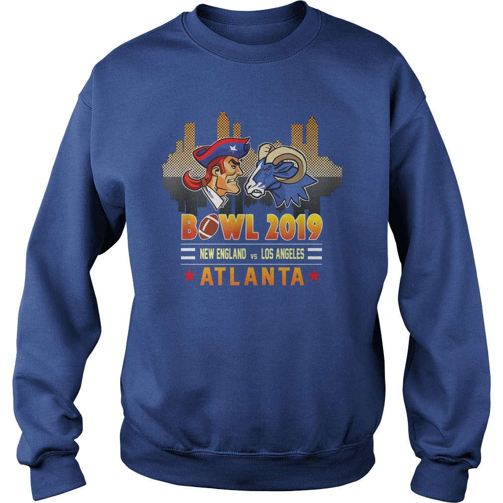 Atlanta 2019 Football Super Bowl New England Patriots - Los Angeles Rams shirt sweat shirt