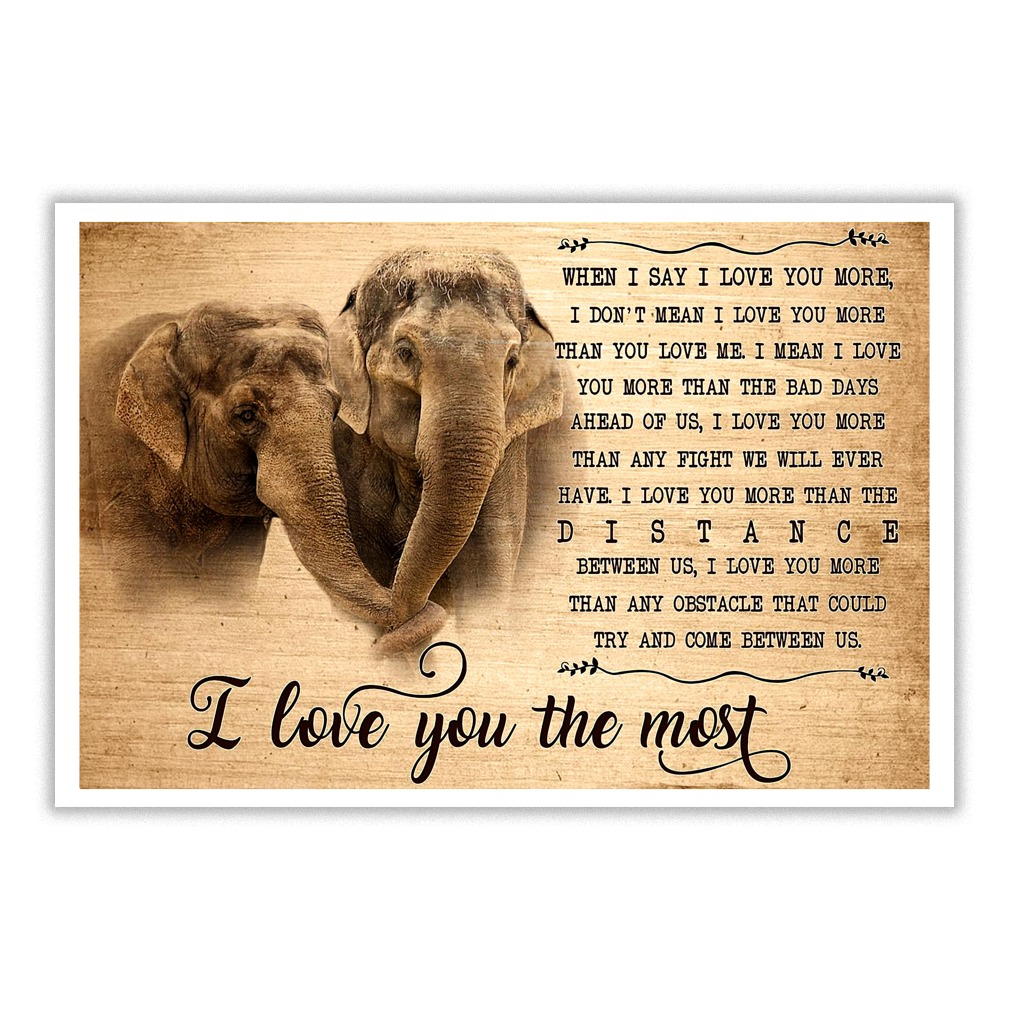 I Love You More Than Quotes: Elephant When I Say I Love You More I Don't Mean I Love