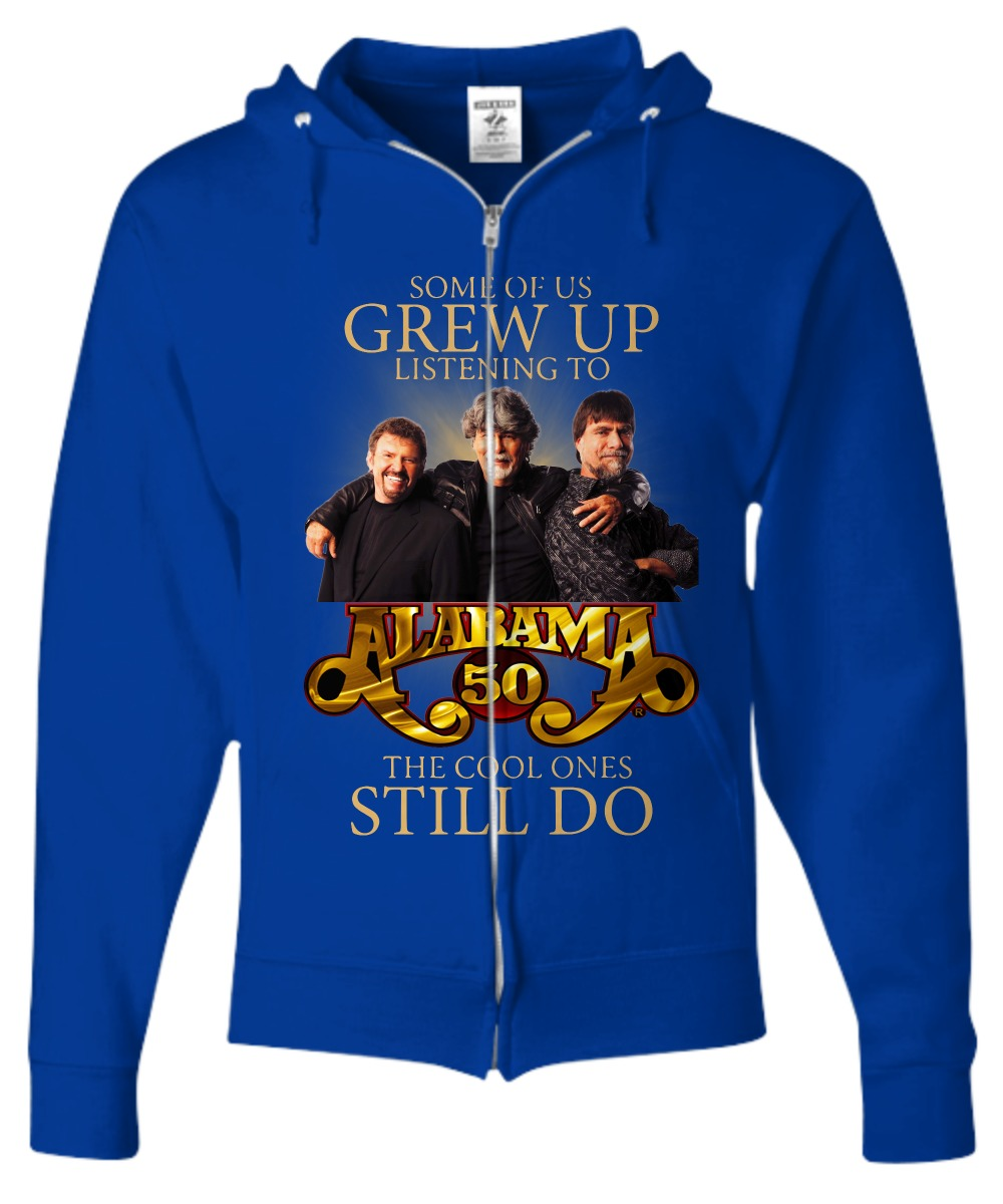 Some of us grew up listening to Alabama 50 the cool ones still do shirt Zip Hoodie