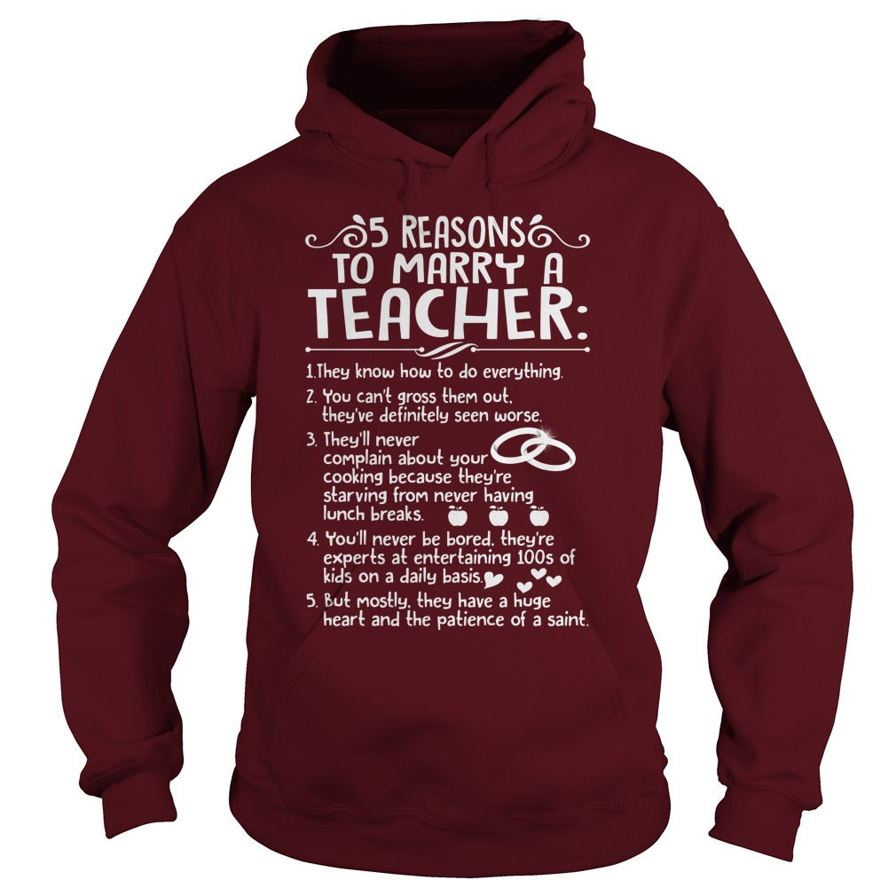 5 reasons to marry a Teacher shirt hoodie