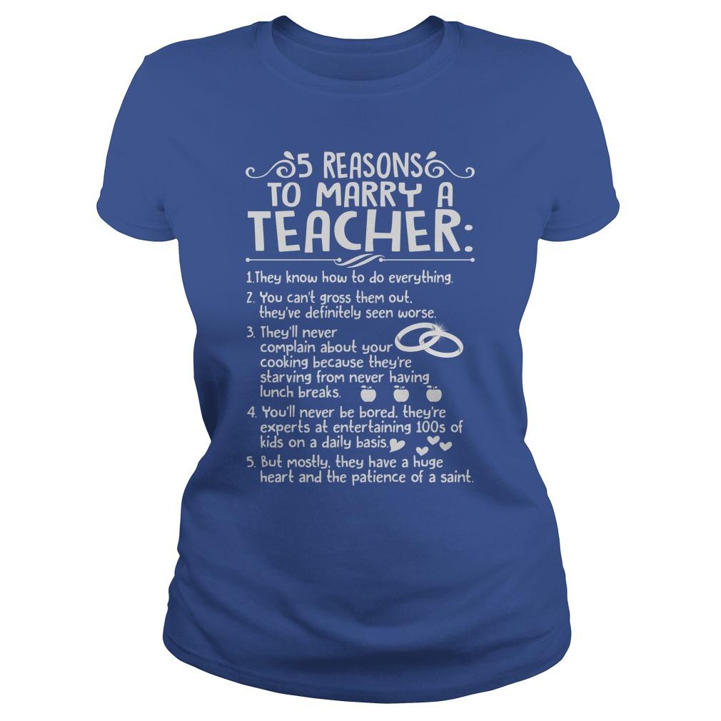 5 reasons to marry a Teacher shirt lady tee