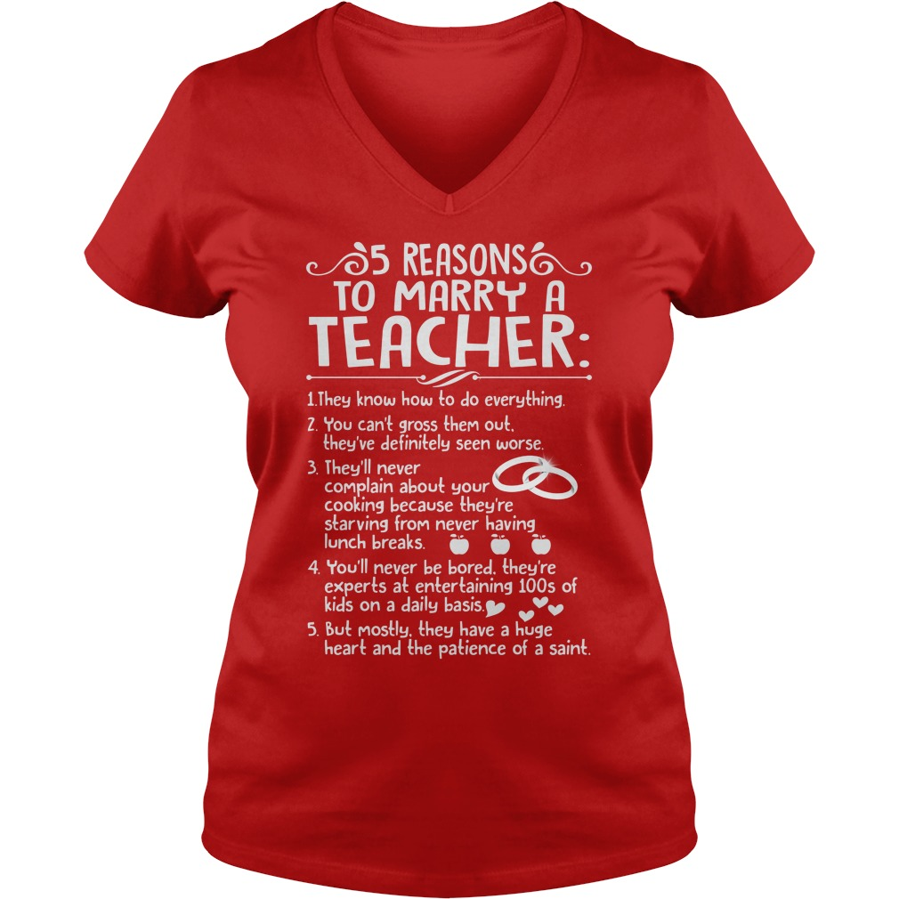 5 reasons to marry a Teacher shirt lady v-neck