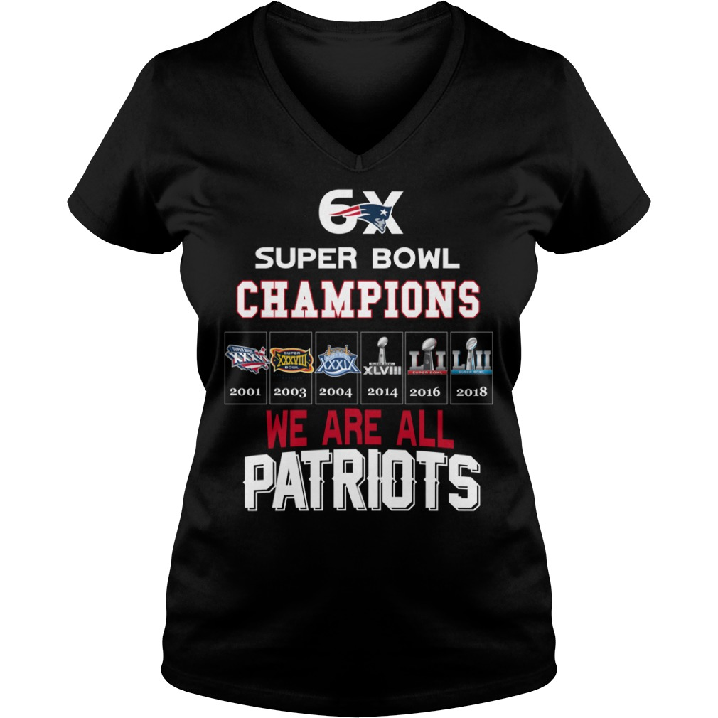 6x Super Bowl Champions We Are All Patriots shirt lady v-neck