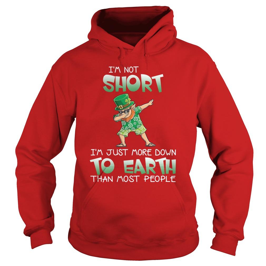 Dabbing Leprechaun Hawaiian I'm not short i'm just more down to earth than most people shirt hoodie