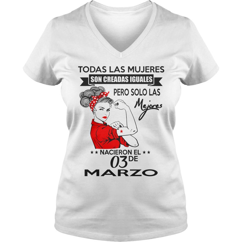 Todas las mujeres son creadas iguales pero solo las mejores nacen en Marzo shirt lady v-neck