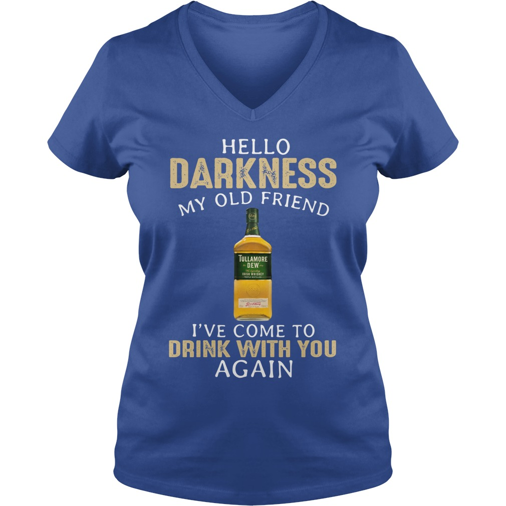 Tullamore Dew Hello darkness my old friend I have come to talk with you again shirt lady v-neck