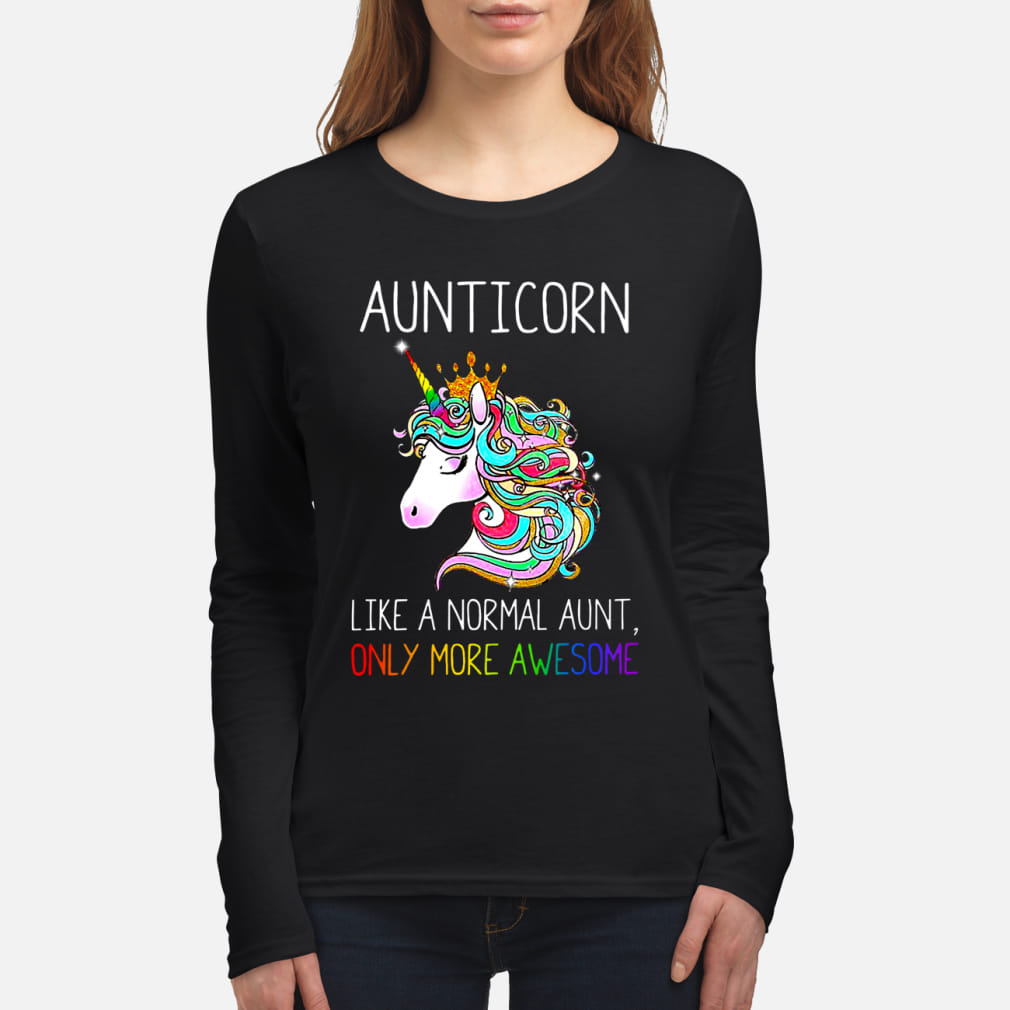 Aunticorn like a normal aunt only more awesome shirt women's long sleeved t-shirt