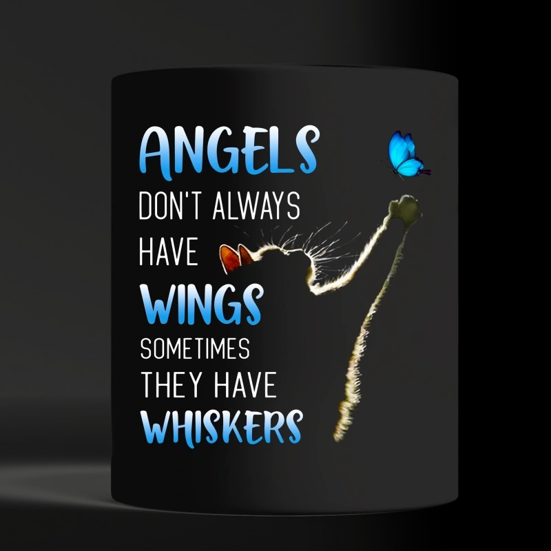 Cat Angels don't always have Wings sometimes they have Whiskers shirt Black mug