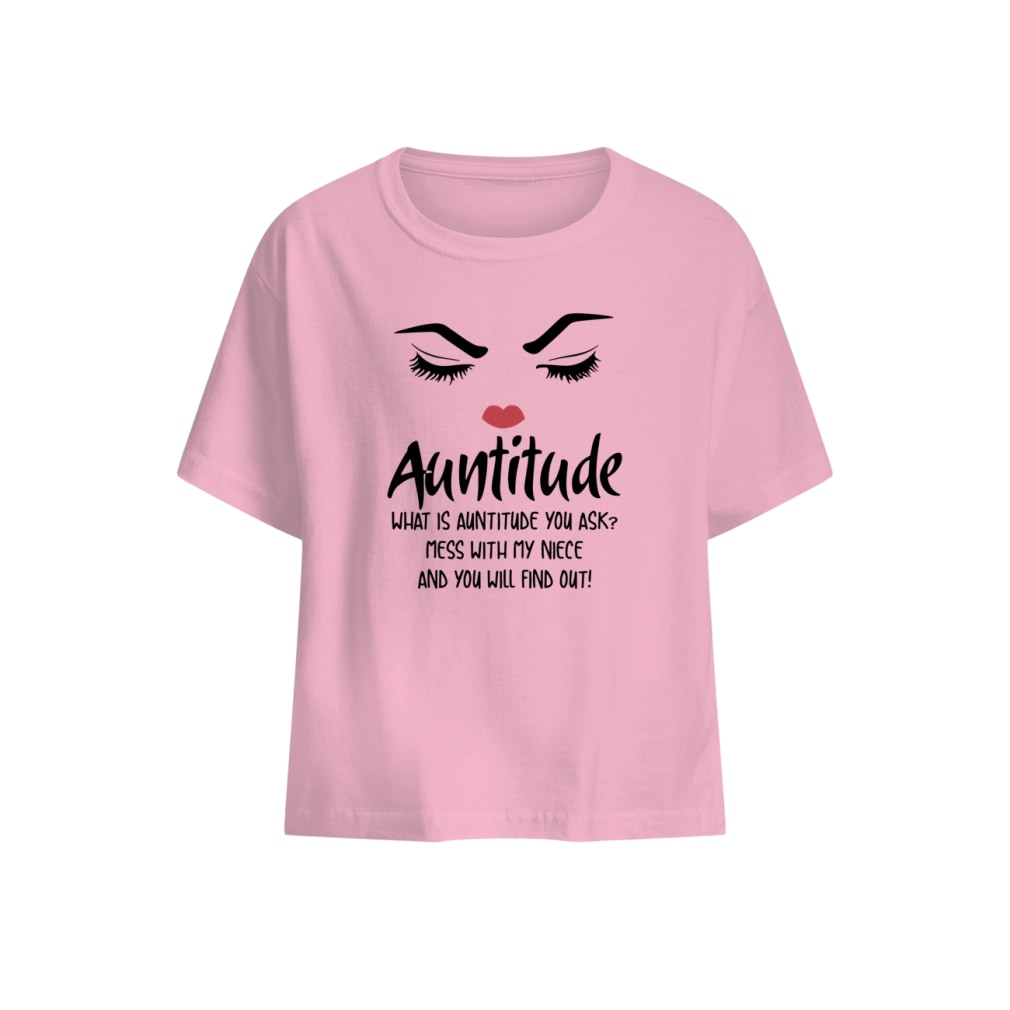 Face Auntitude what is Auntitude you ask mess with my niece and nephew shirt baby t-shirt