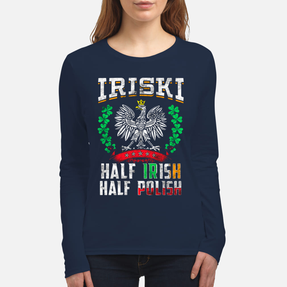 Iriski half Irish half polish shirt women's long sleeved t-shirt