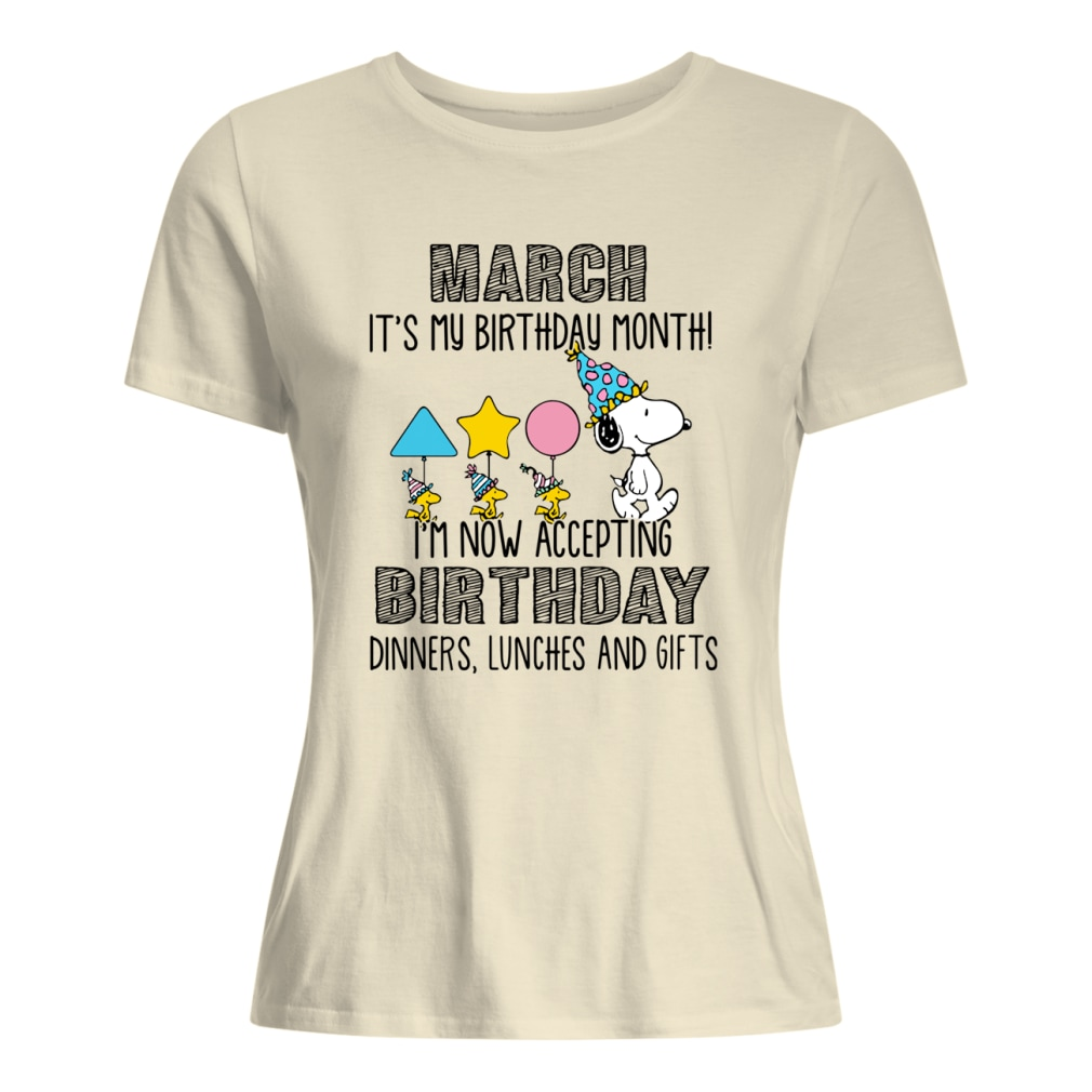 ecbb0db8a Snoopy March it's my birthday month I'm now accepting birthday dinners  lunches and gifts