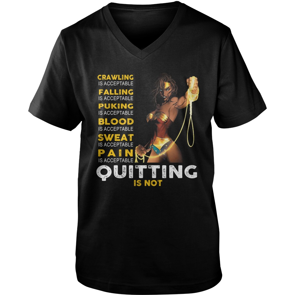 Wonder woman crawling falling puking blood sweat pain is acceptable quitting is not shirt guy v-neck