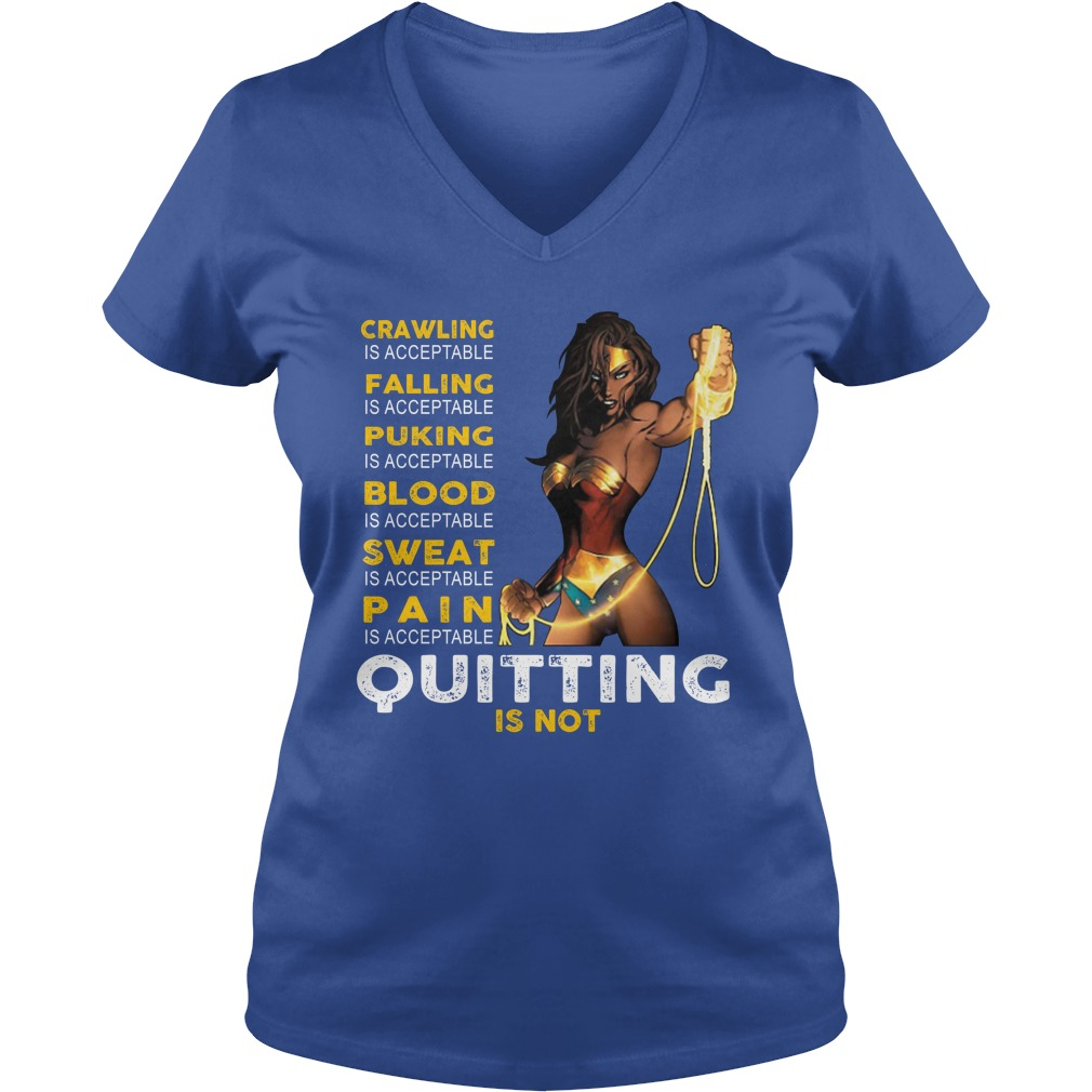 Wonder woman crawling falling puking blood sweat pain is acceptable quitting is not shirt lady v-neck