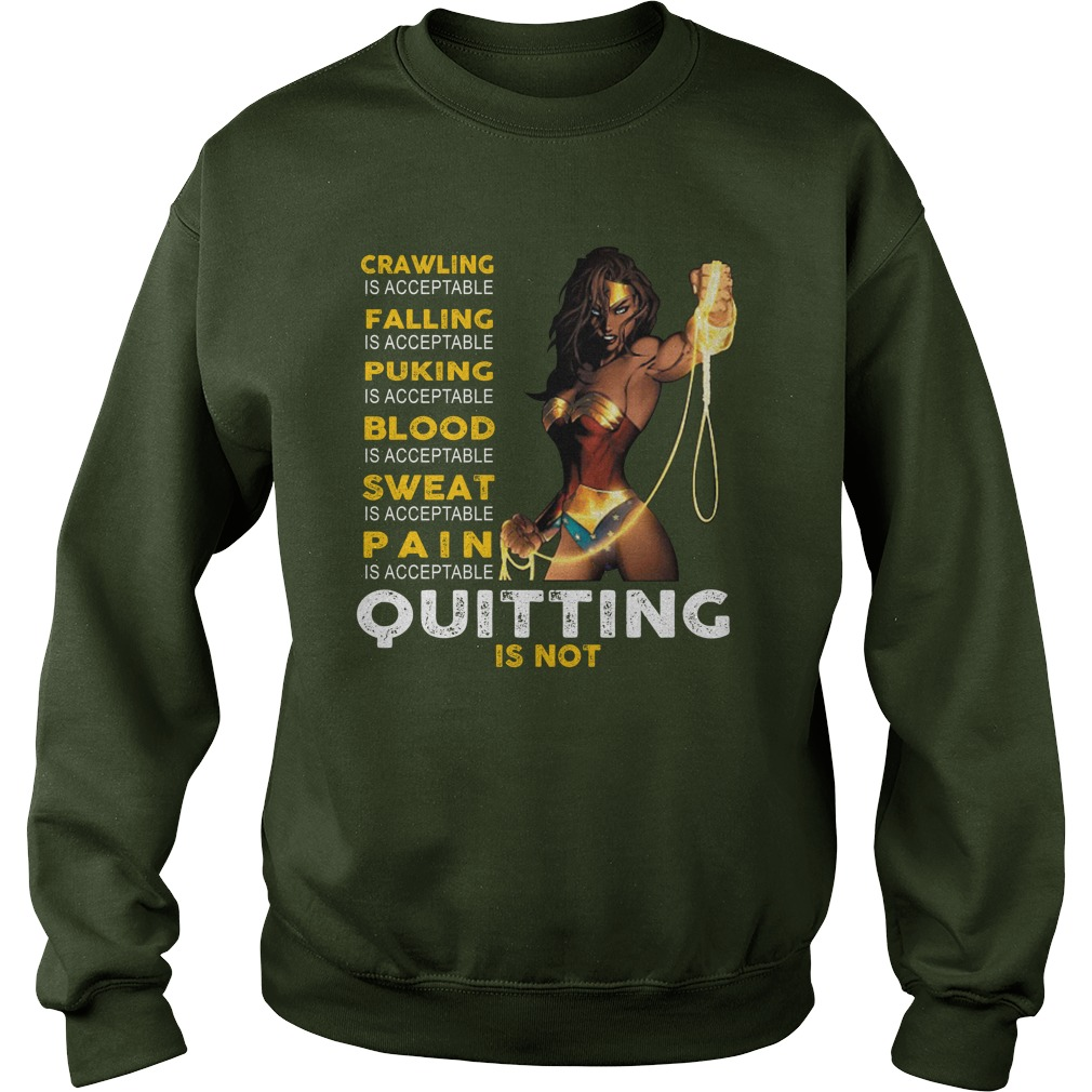 Wonder woman crawling falling puking blood sweat pain is acceptable quitting is not shirt lady tee
