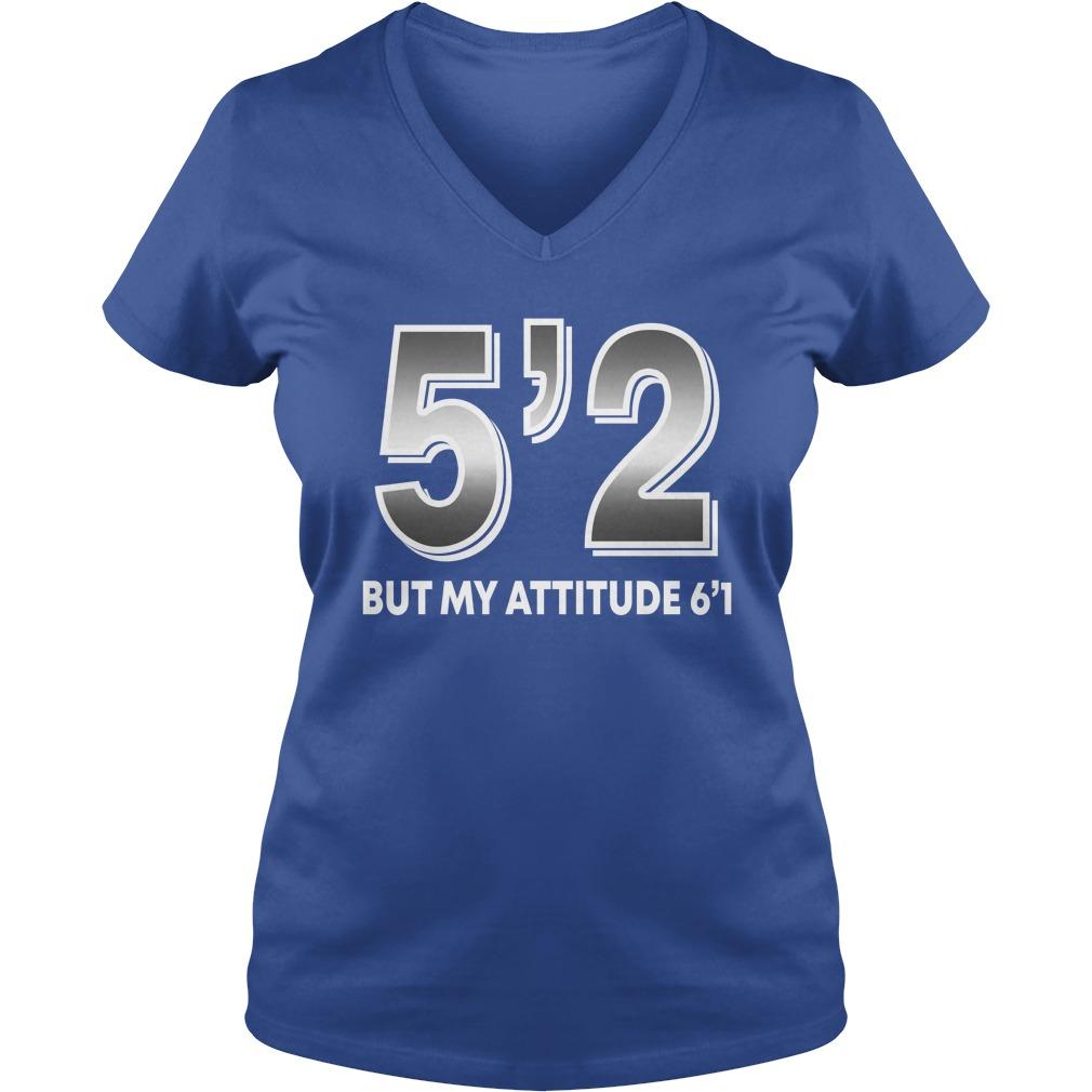 5'2 but my attitude 6'1 shirt lady v-neck