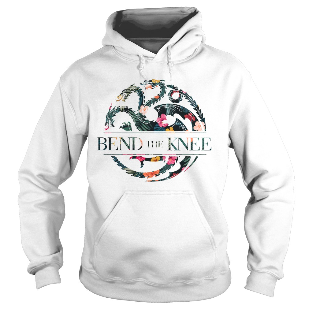 Bend the knee Game of Thrones Flower shirt hoodie