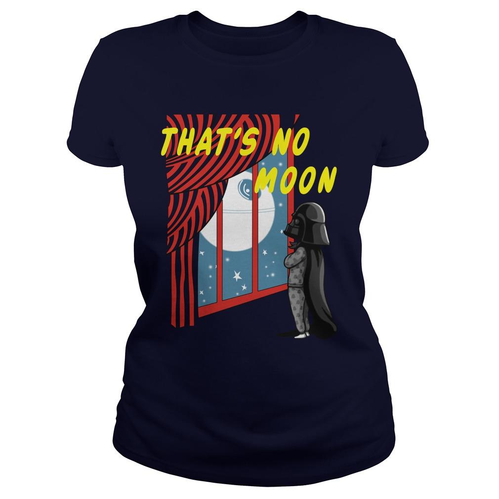 Dark Vader that's no moon shirt lady tee
