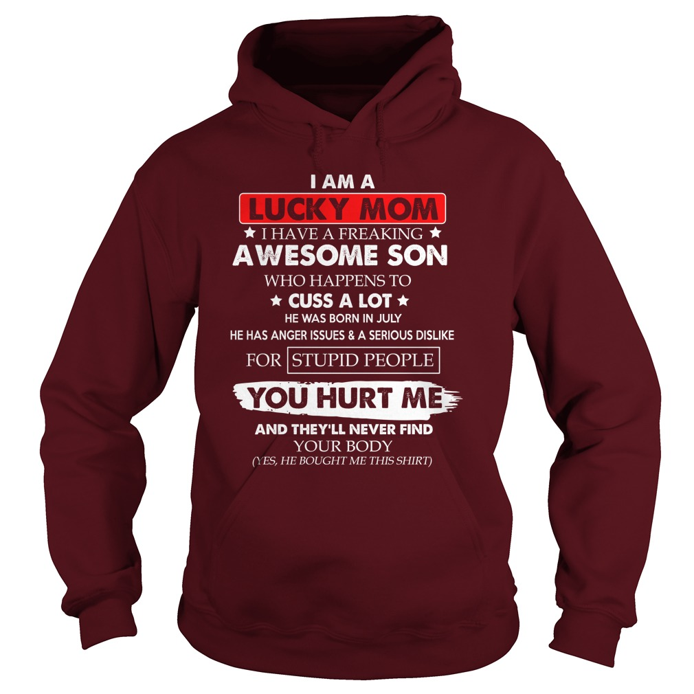 I am a lucky mom i have a freaking awesome son who happens to cuss a lot shirt hoodie