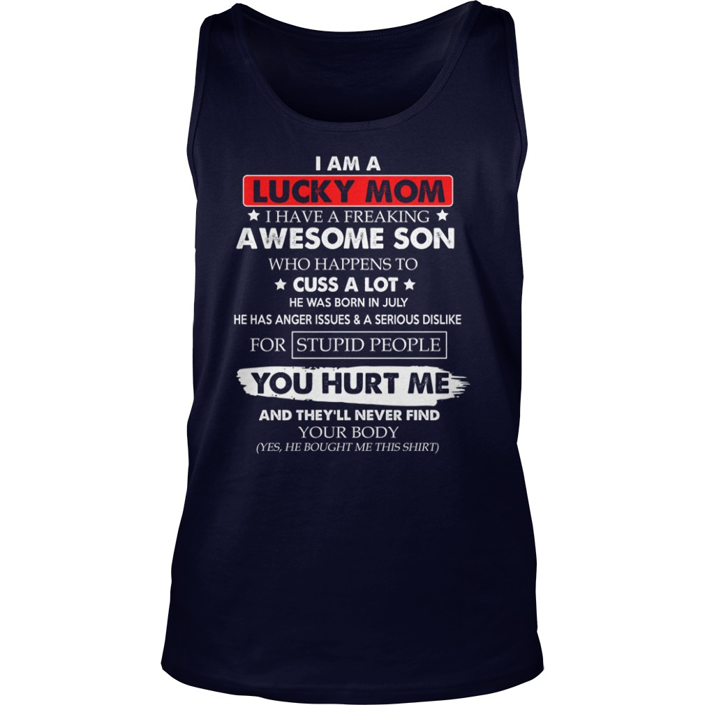 I am a lucky mom i have a freaking awesome son who happens to cuss a lot shirt unisex tank top