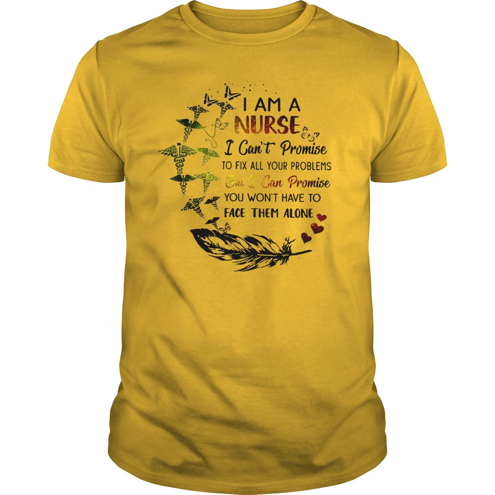 I am a nurse I can't promise to fix all your problems shirt guy tee