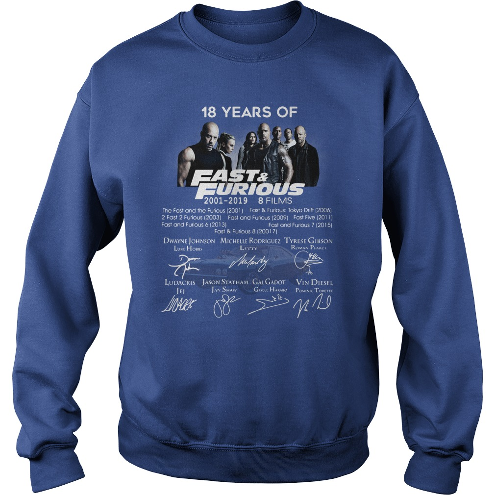 18 Years of Fast Furious 2001-2019 8 films signature shirt sweat shirt