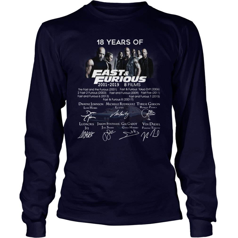 18 Years of Fast Furious 2001-2019 8 films signature shirt unisex longsleeve tee