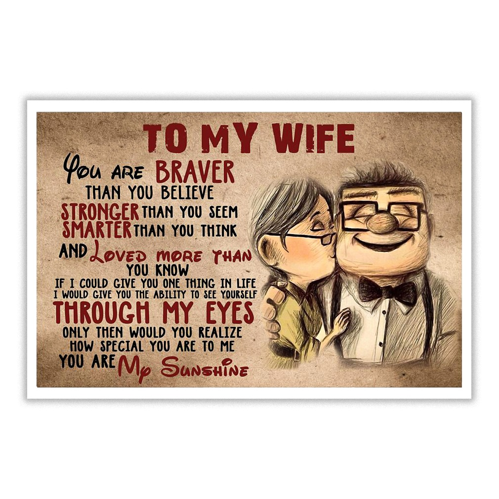 Carl Fredricksen You are braver than you believe, stronger than you seem,  and smarter than you think poster