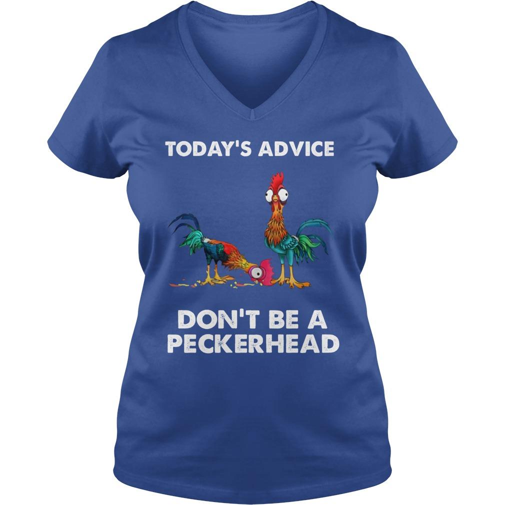 Hei Hei today's advice don't be a peckerhead shirt lady v-neck