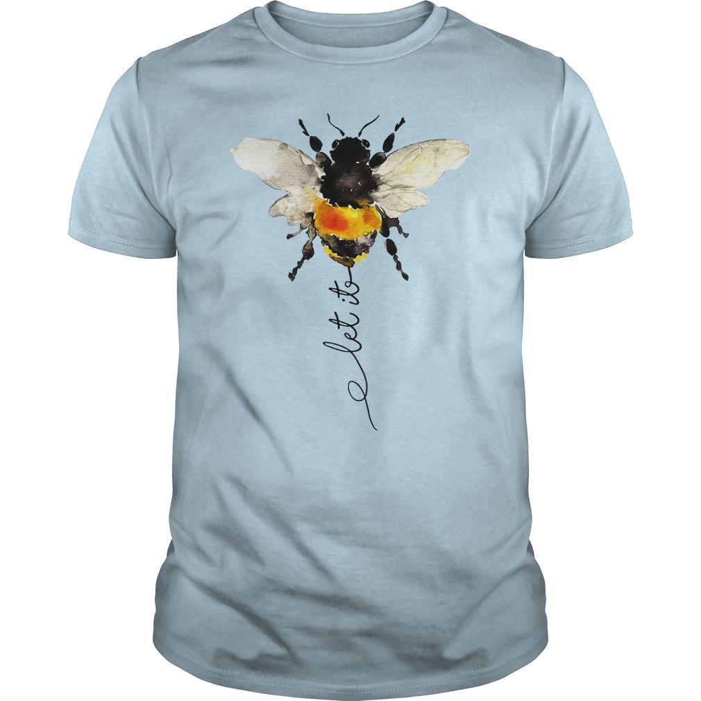Hippie Bee Let It Be shirt unisex tee