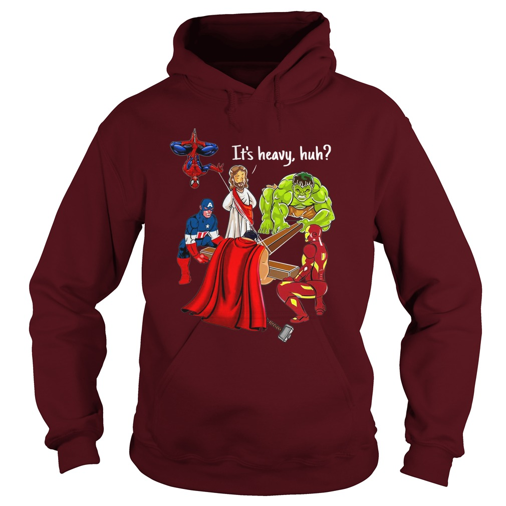 It's heavy, huh Jesus And Marvel Superheroes shirt hoodie