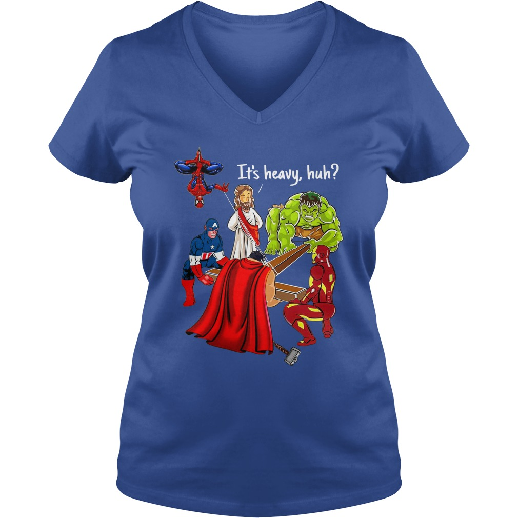 It's heavy, huh Jesus And Marvel Superheroes shirt lady v-neck