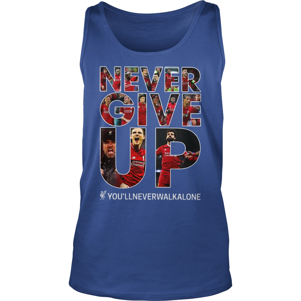 Never Give Up you'llneverwalkalone FC Liverpool shirt unisex tank top
