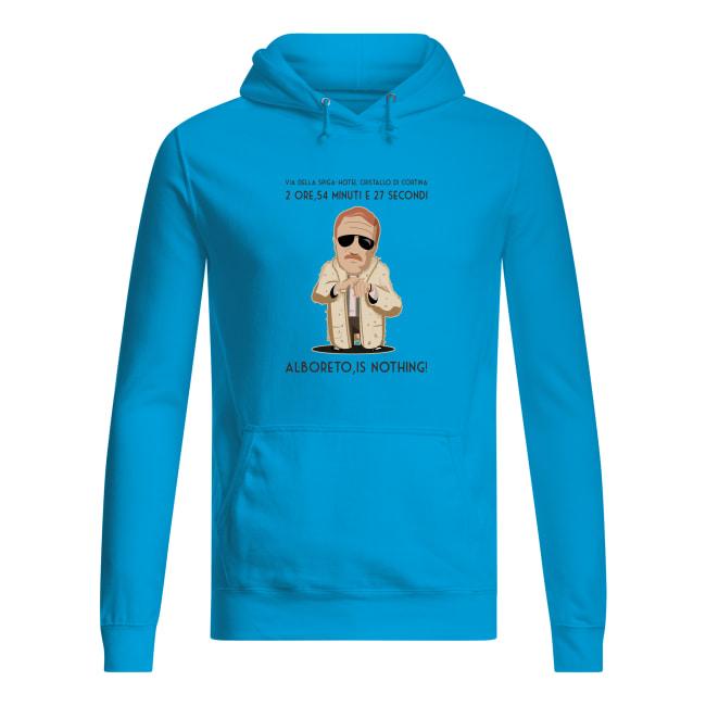 2 ore, 54 minuti e 27 secondi... Alboreto is nothing shirt women's hoodie
