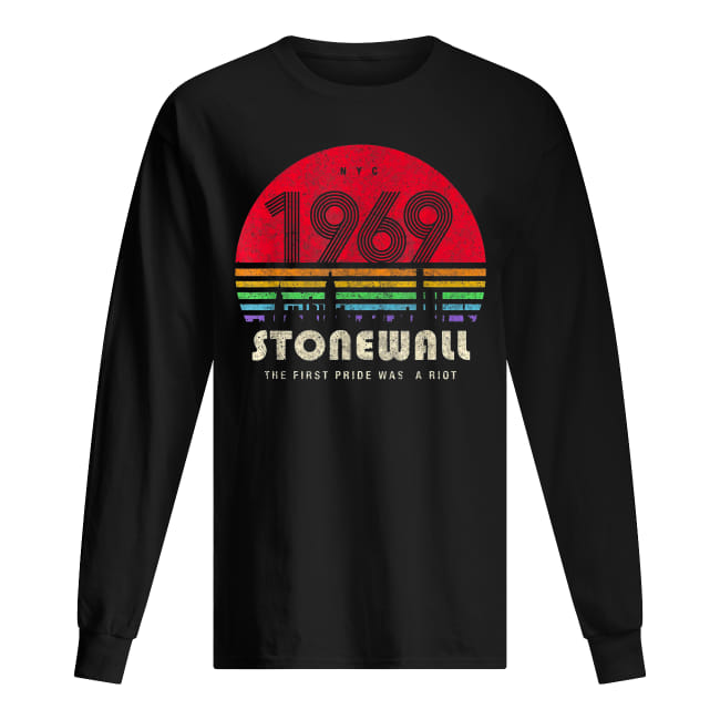 50th Anniversary Stonewall 1969 The First Pride Was A Riot Vintage shirt men's long sleeved t-shirt