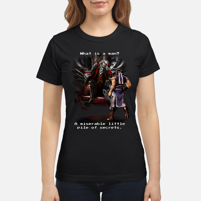 Castlevania What is a man A miserable little pile of secrets shirt classic women's t-shirt