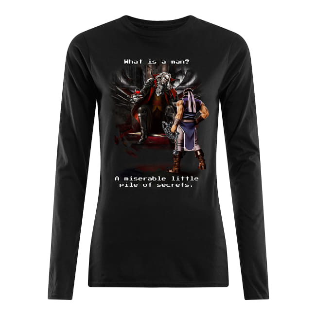 Castlevania What is a man A miserable little pile of secrets shirt women's long sleeved t-shirt