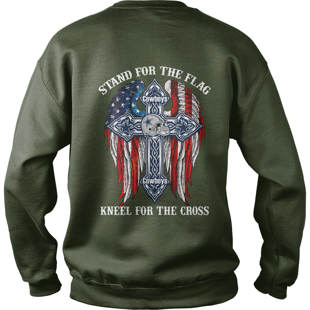 Dallas Cowboys Stand for the flag, kneel for the cross shirt sweat shirt