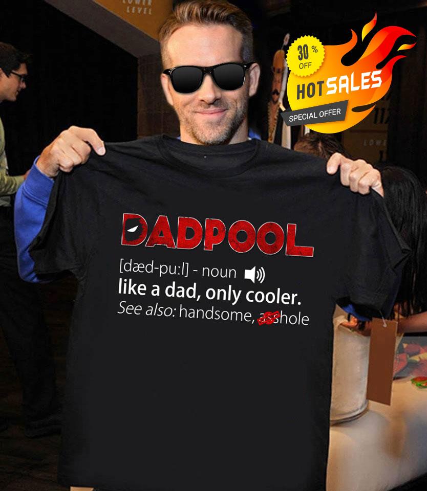 10efe61a Deadpool Dadpool definition Like a dad only cooler shirt, v-neck ...